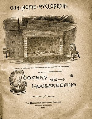 John Howard Payne - Our Home Cyclopedia: Cookery and Housekeeping, published in 1889, has an illustration of the hearth in John Howard Payne's home.