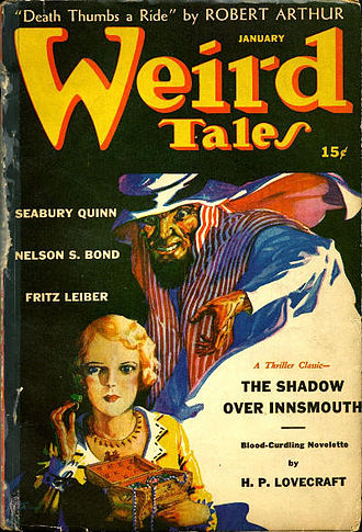 The Shadow over Innsmouth - Although rejected by the magazine during Lovecraft's lifetime, The Shadow over Innsmouth was reprinted in Weird Tales in 1942