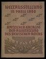 Weltausstellung in Paris 1900 - amtlicher Katalog der Ausstellung des deutschen Reichs (IA gri 33125008621639).pdf
