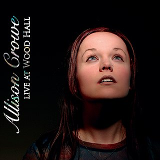 <i>Live at Wood Hall</i> live album by Allison Crowe