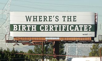 Barack Obama citizenship conspiracy theories - Image: Billboard Challenging the validity of Barack Obama's Birth Certificate