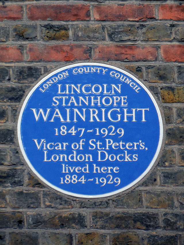 Lincoln Stanhope Wainwright blue plaque - Lincoln Stanhope Wainwright (1847-1929), Vicar of St Peter's, London Docks, lived here 1884-1929.