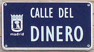 English: Sign of Calle del Dinero (literally &...