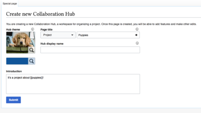 "A form for creating a new Collaboration Hub with sample data. The filled out form includes a project called ""Project:Puppies,"" featuring a blue theme and a picture of a puppy, and an introduction reading ""It's a project about puppies,"" with link syntax around the word ""puppies"" to indicate that wiki markup can be used."