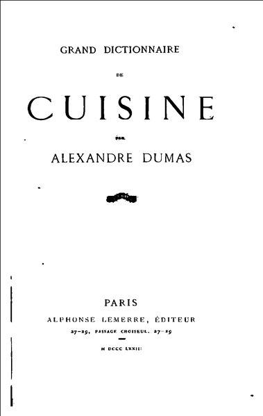 File:Dumas.- Grand dictionnaire de cuisine, 1873.djvu