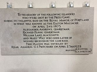 Impressment - This tablet commemorates the Admiralty's apology for the murder of two quarrymen (Alexander Andrews and Rick Flann) and one blacksmith (William Lano), during an illegal attempt to impress them on the Isle of Portland in Dorset on 2 April 1803. A young lady, Mary Way was also murdered according to a Coroner's inquest. The illegality of the raid was confirmed in the London and local courts.