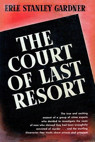 The Court of Last Resort - Erle Stanley Gardner's true-crime column and Edgar Award-winning 1952 book inspired the NBC TV series