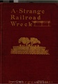 George Collins - A Strange Railroad Wreck.pdf