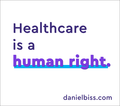 Healthcare is a human right (Daniel Biss).png