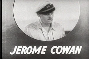 Jerome Cowan - Cowan as Captain Nagle in The Hurricane