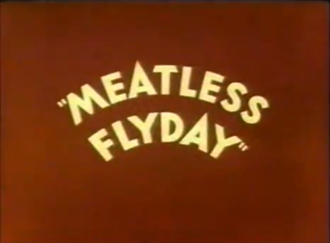 """Meatless Flyday - Title card for the Warner Bros. animated cartoon """"Meatless Flyday."""""""