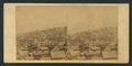 Panoramic view of of San Francisco, No. 2. Taken from the corner of Sacramento and Taylor Sts, from Robert N. Dennis collection of stereoscopic views.png