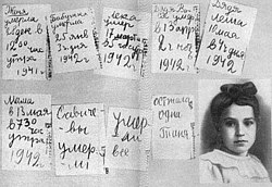 """The diary of Tanya Savicheva, a girl of 11, her notes about starvation and deaths of her grandmother, then uncle, then mother, then brother, the last record saying """"Only Tanya is left."""" She died of starvation during the siege. Her diary was shown at the Nuremberg trial."""