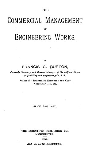 Francis G. Burton - The Commercial Management of Engineering Works, 1899