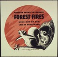 """Another enemy to conquer forest fires, nine out of ten can be prevented"" - NARA - 513859.tif"