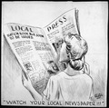 """WATCH YOUR LOCAL NEWSPAPER^^"" - NARA - 535653.tif"