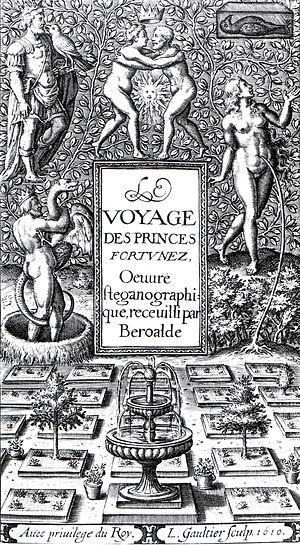 François Béroalde de Verville - Le voyage des princes fortunés (1610)