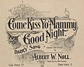 """Come Kiss Yo' Mammy Good Night """"Darky Song"""" by """"Albert W. Noll"""" 1897 sheet music cover detail, - (NYPL Hades-1925864-1953421) (cropped).jpg"""