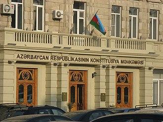 Judiciary of Azerbaijan - Constitutional Court of the Republic of Azerbaijan