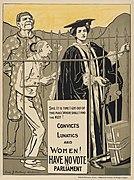 Convicts Lunatics and Women! Have No Vote for Parliament, ca. 1907-1918.jpg