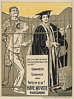 Convicts Lunatics and Women! Have No Vote for Parliament, ca. 1907-1918.jpg
