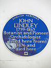 JOHN LINDLEY 1799-1865 Botanist and Pioneer Orchidologist lived here from 1836 and died here.jpg