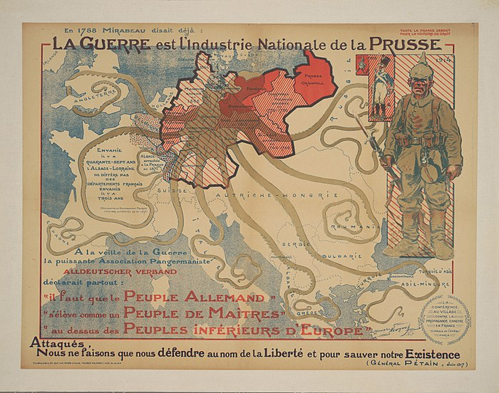 "A French propaganda poster from 1917 portrays Prussia as an octopus stretching out its tentacles vying for control. It is captioned with an 18th-century quote: ""Even in 1788, Mirabeau was saying that War is the National Industry of Prussia."" The map ignores the Austro-Hungarian role."