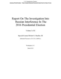 The redacted version of the Mueller report released by the Department of Justice on April 18, 2019 Report On The Investigation Into Russian Interference In The 2016 Presidential Election.pdf