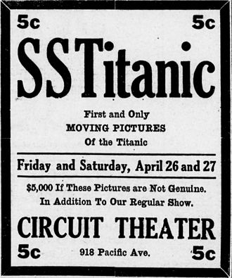 "RMS Titanic in popular culture - Advertisement for a Titanic newsreel, 26 April 1912. Fake Titanic newsreels were so prevalent by this time that some companies offered ""guarantees"" that their own footage was genuine."