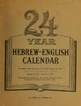 24 year Hebrew - English calendar (IA 24yearhebrewengl00hjhe).pdf