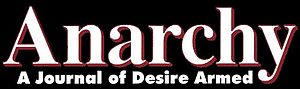 Post-left anarchy - Logo of Anarchy: A Journal of Desire Armed, an American publication which helped develop post-left anarchy thought