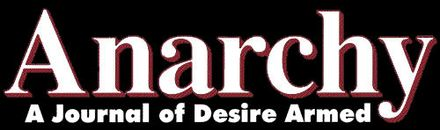 Logo of Anarchy: A Journal of Desire Armed, influential contemporary American anarchist publication