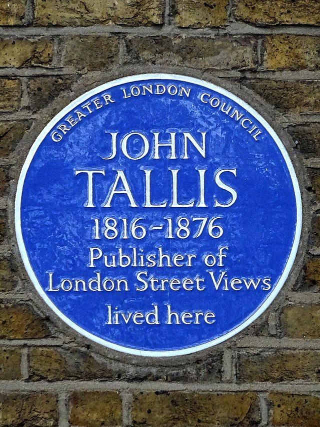 John Tallis blue plaque - John Tallis 1816-1876 Publisher of London Street Views lived here