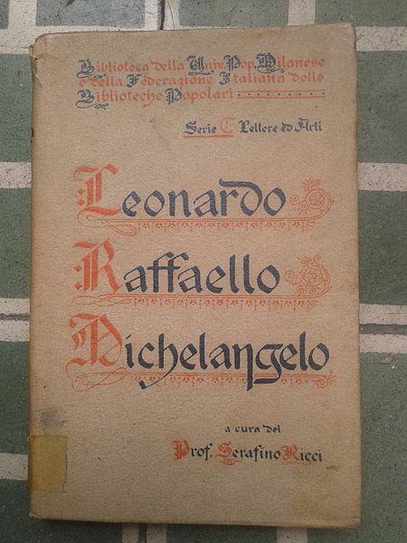 File:Libro Leonardo Raffaello Michelangelo Serafino Ricci italiano 02.jpg