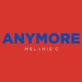 Melanie C - Anymore.png