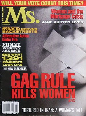 Gag rule - Ms. magazine criticized the use of the gag rule on women in their winter 2008 issue