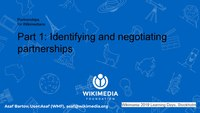 Partnerships for Wikimedians Part 1 Identifying and negotiating partnerships (Wikimania 2019 LD; 120m).pdf
