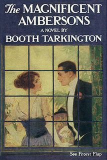<i>The Magnificent Ambersons</i> Novel about social status, Pulitzer prize 1919
