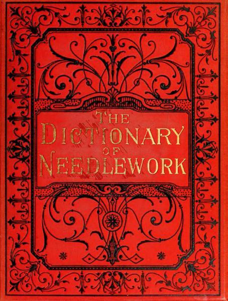 File:The Dictionary of Needlework (Volume 3).djvu