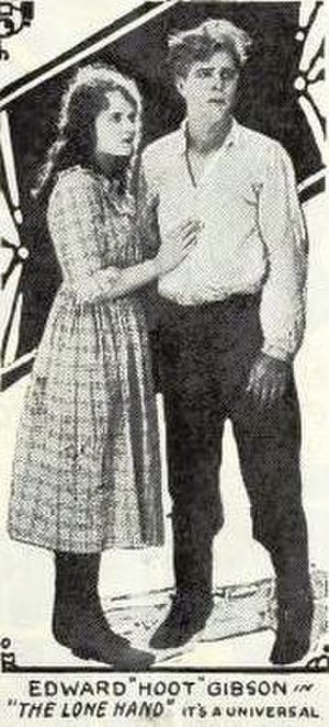The Lone Hand (1922 film) - Hoot Gibson and Marjorie Daw