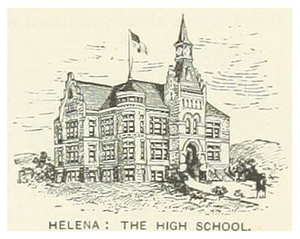Helena High School - The original building, circa 1891
