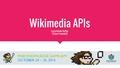 Wikimedia APIs at Wikimedia Game Jam 2015.pdf