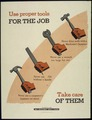 """""""USE PROPER TOOLS FOR THE JOB - TAKE CARE OF THEM"""" - NARA - 515954.tif"""