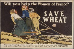 """""""Will you help the Women of France^ Save Wheat. They are struggling against starvation and trying to feed not only... - NARA - 512574"""