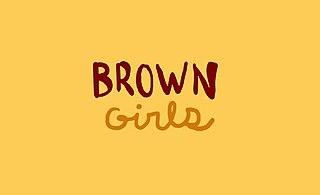 <i>Brown Girls</i>