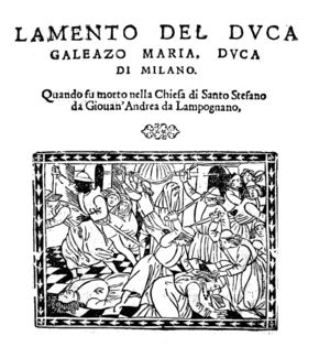 Galeazzo Maria Sforza - Lament of the duke Galeazzo Maria (1476).