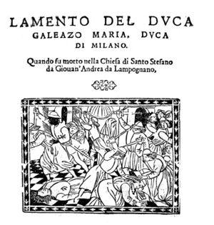 Galeazzo Maria Sforza - Lament of the duke Galeazzo Maria (1476).