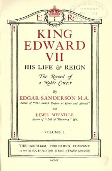 King Edward VII, his life & reign; the record of a noble career 1.djvu