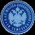 Siegelmarke K.u.K. Militär-Bauabtheilung in Temesvar W0317585.jpg
