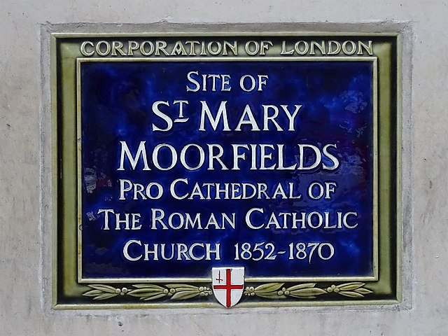 St Mary Moorfields, London blue plaque - Site of St Mary Moorfields Pro Cathedral of the Roman Catholic Church 1852-1870